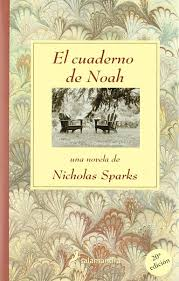 el cuaderno de noah the notebook spanish edition nicholas el cuaderno de noah the notebook spanish edition nicholas sparks 9788478886104 com books
