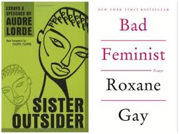 feminist books to after you ve gotten through the classics if you loved sister outsider by audre lorde bad feminist by roxane gay