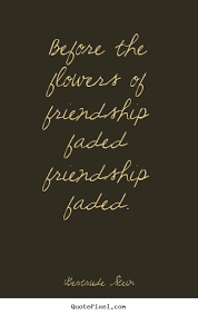 Gertrude Stein picture quotes - Before the flowers of friendship ...