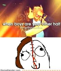 Funny-Memes-When-Boys-are-your-other-half.jpg via Relatably.com