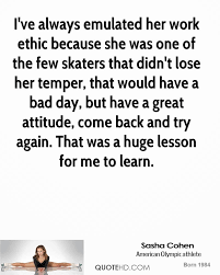 sasha cohen quotes quotehd i ve always emulated her work ethic because she was one of the few skaters