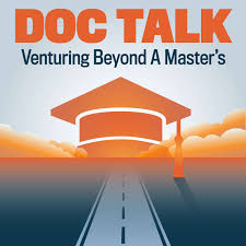 Doc Talk:  Venturing Beyond a Master's