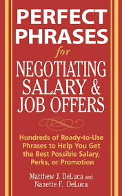 perfect phrases for negotiating salary and job offers hundreds of perfect phrases for negotiating salary and job offers hundreds of ready to use phrases to help you get the best possible salary perks or promotion ebook