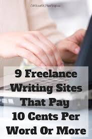 best ideas about writing sites creative writing 9 lance writing sites that pay 10 cents per word or more