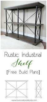free build plans for this beautiful rustic industrial furniture piece this diy shelf would look build industrial furniture