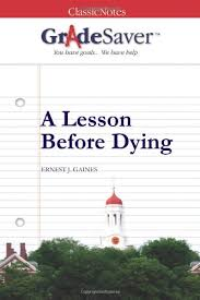 A Lesson Before Dying Quotes and Analysis | GradeSaver