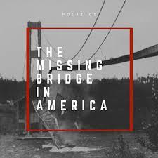 The Missing Bridge in America