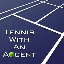 Tennis with an Accent