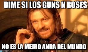Dime Si Los Guns N Roses - One Does Not Simply meme en Memegen via Relatably.com