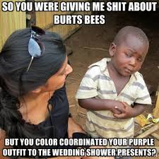 So you were giving me shit about Burts Bees But you color ... via Relatably.com