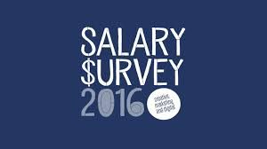 salary survey 2016 our 2017 salary survey is now available click here to or to view the 2016 survey see below