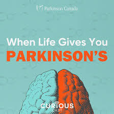 <b>When Life Gives</b> You Parkinson's – curiouscast.ca