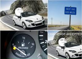 Challenge Accepted Meme - Low on gas via Relatably.com