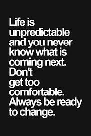 Always be ready to change! #life #wisdom | Quotes. Words. Lolz ... via Relatably.com