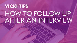 vicki tips how to follow up after an interview vicki tips how to follow up after an interview