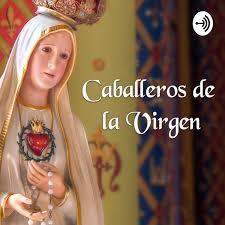 Santo Rosario - Caballeros de la Virgen