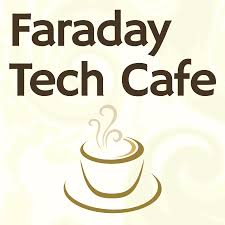 Faraday Tech Cafe Podcast