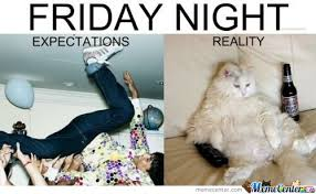Friday Nights Memes. Best Collection of Funny Friday Nights Pictures via Relatably.com