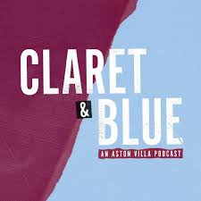 Claret & Blue - An Aston Villa Podcast