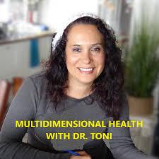 Multidimensional Health with Dr. Toni