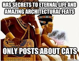 scumbag ancient egypt memes | quickmeme via Relatably.com