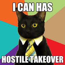 i can has hostile takeover - Business Cat - quickmeme via Relatably.com