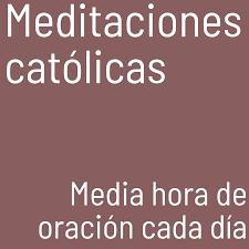 Meditaciones católicas