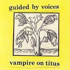 Guided by Voices - <b>Vampire on</b> Titus - Amazon.com Music