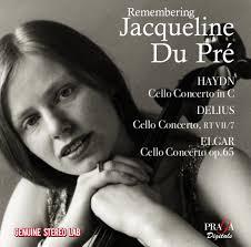 remembering <b>Jacqueline Du Pré</b> : cello concerti by <b>Haydn</b>, Delius ...