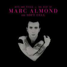 <b>Hits</b> And Pieces – The Best Of <b>Marc Almond</b> & Soft Cell (Deluxe)