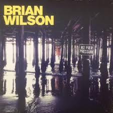 <b>Brian Wilson</b> - <b>No</b> Pier Pressure (2015, Vinyl) | Discogs