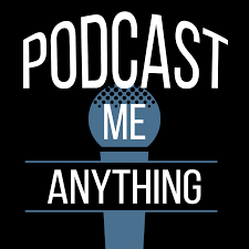 Podcast Me Anything