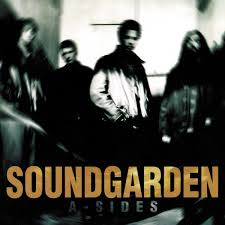 <b>Soundgarden</b> - <b>A-Sides</b> | Releases, Reviews, Credits | Discogs