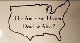 the american dream dead or alive the american dream dead or alive