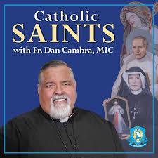 Catholic Saints with Fr. Dan