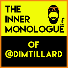 The Inner Monologue of @DimTillard