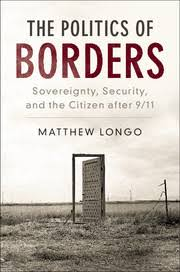 <b>Matthew</b> Longo, Politics of Borders: Sovereignty, Security, and the ...