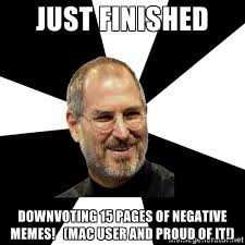 just finished downvoting 15 pages of negative memes! (mac user and ... via Relatably.com