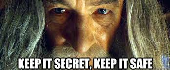 Keep it secret, keep it safe - Secretive Gandalf - quickmeme via Relatably.com