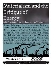 materialism and the critique of energy coming 31 aug materialism and the critique of energy coming winter 2017