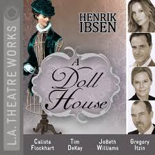 a doll house audiobooks and plays featuring stars of stage and a doll house