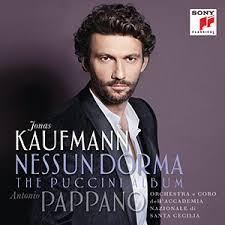 Jonas Kaufmann: Nessun Dorma: The Puccini Album - OPERA NEWS