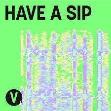 Have A Sip