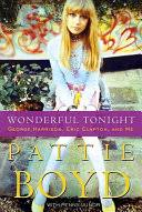 Wonderful Tonight: George Harrison, <b>Eric Clapton</b>, and <b>Me</b> - Pattie ...