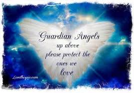 Gaurdian-angels-up-above-please-protect-the-ones-we-love.jpg