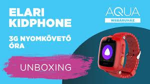 <b>Elari KidPhone 3G</b> nyomkövető óra UNBOXING - YouTube
