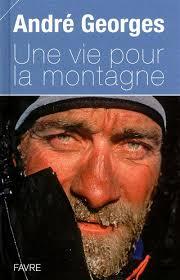 J&#39;ai rencontré <b>André Georges</b> pour la première fois en refuge sur la Haute <b>...</b> - 9782828911935