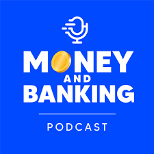 Money and Banking Podcast