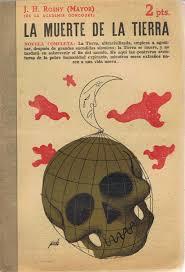 Resultado de imagen de La Muerte De La Tierra J. H. Rosny