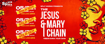 Split Works presents: <b>The Jesus and Mary</b> Chain 2019 China Tour